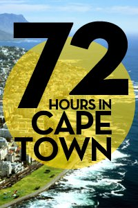 72 Hours in Cape Town
